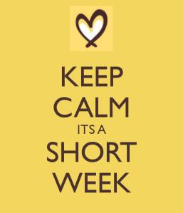 keep-calm-its-a-short-week-4