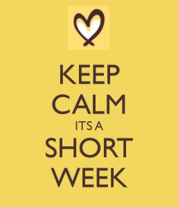 keep-calm-its-a-short-week-4