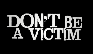 Don't+Be+A+Victim